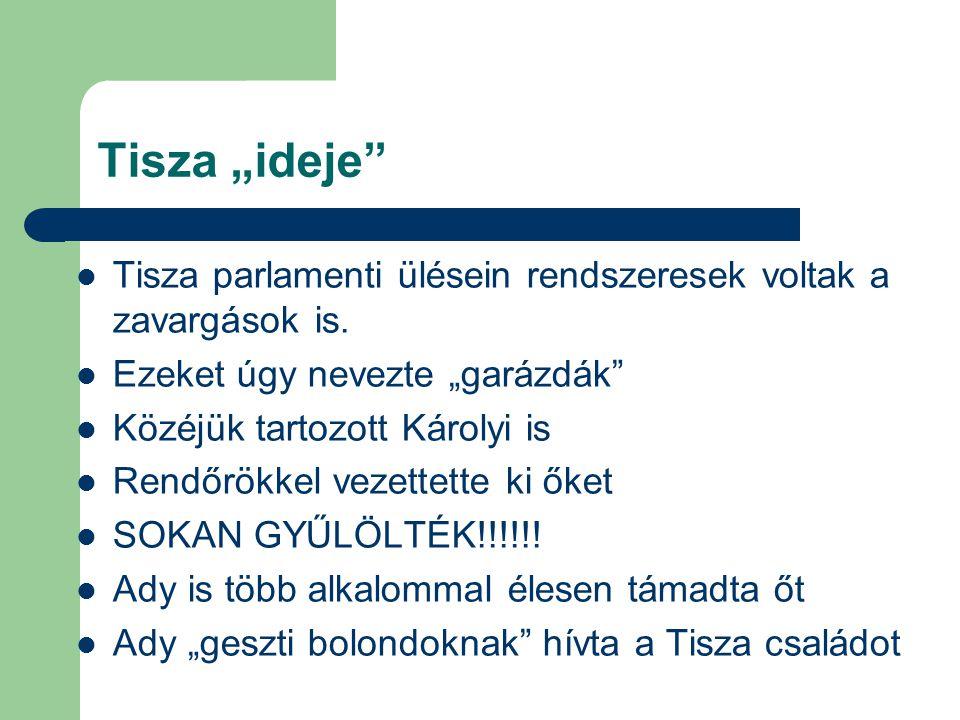 """Tisza """"ideje Tisza parlamenti ülésein rendszeresek voltak a zavargások is. Ezeket úgy nevezte """"garázdák"""