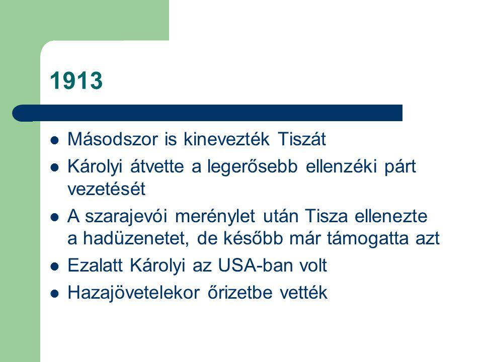 1913 Másodszor is kinevezték Tiszát