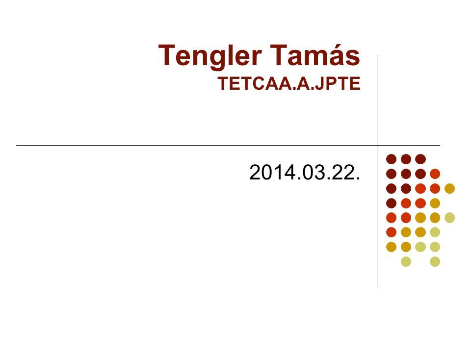Tantervelemzés-fejlesztés Tengler Tamás Tengler Tamás TETCAA.A.JPTE