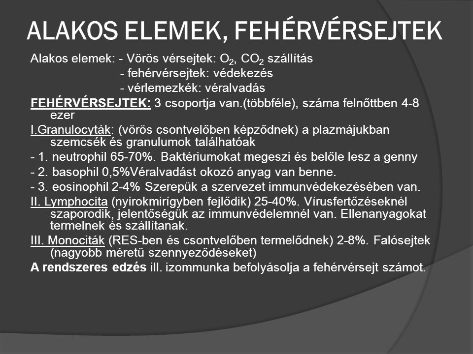 ALAKOS ELEMEK, FEHÉRVÉRSEJTEK