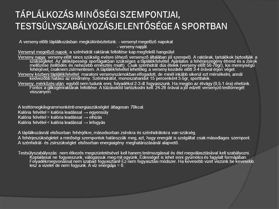 táplálkozás minőségi szempontjai, testsúlyszabályozásjelentősége a sportban
