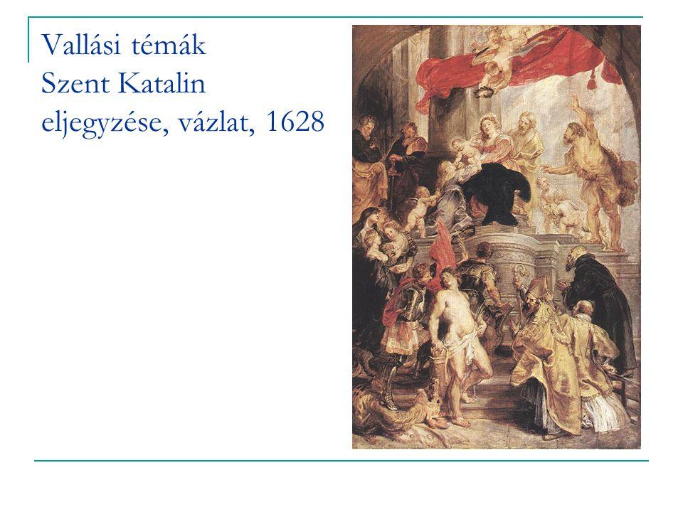 Vallási témák Szent Katalin eljegyzése, vázlat, 1628