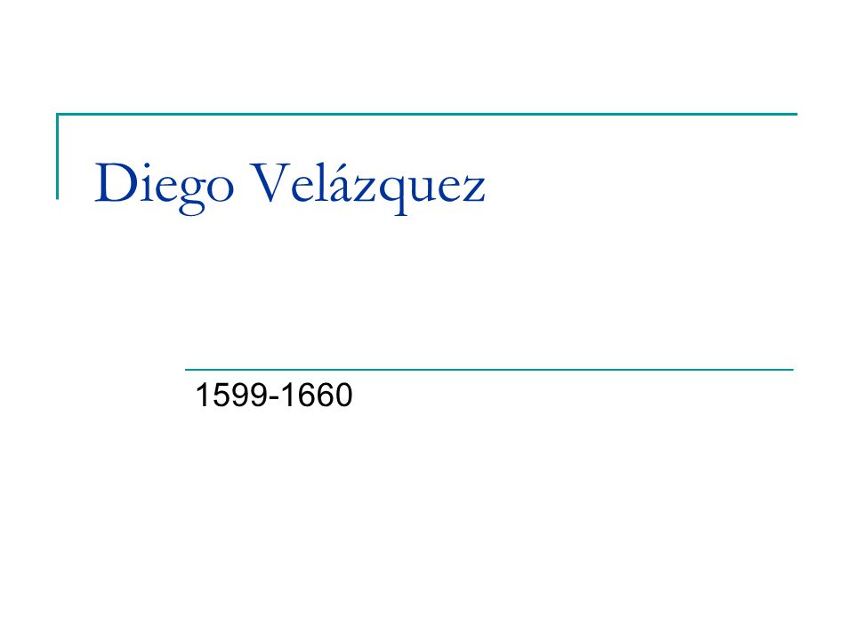 Diego Velázquez 1599-1660