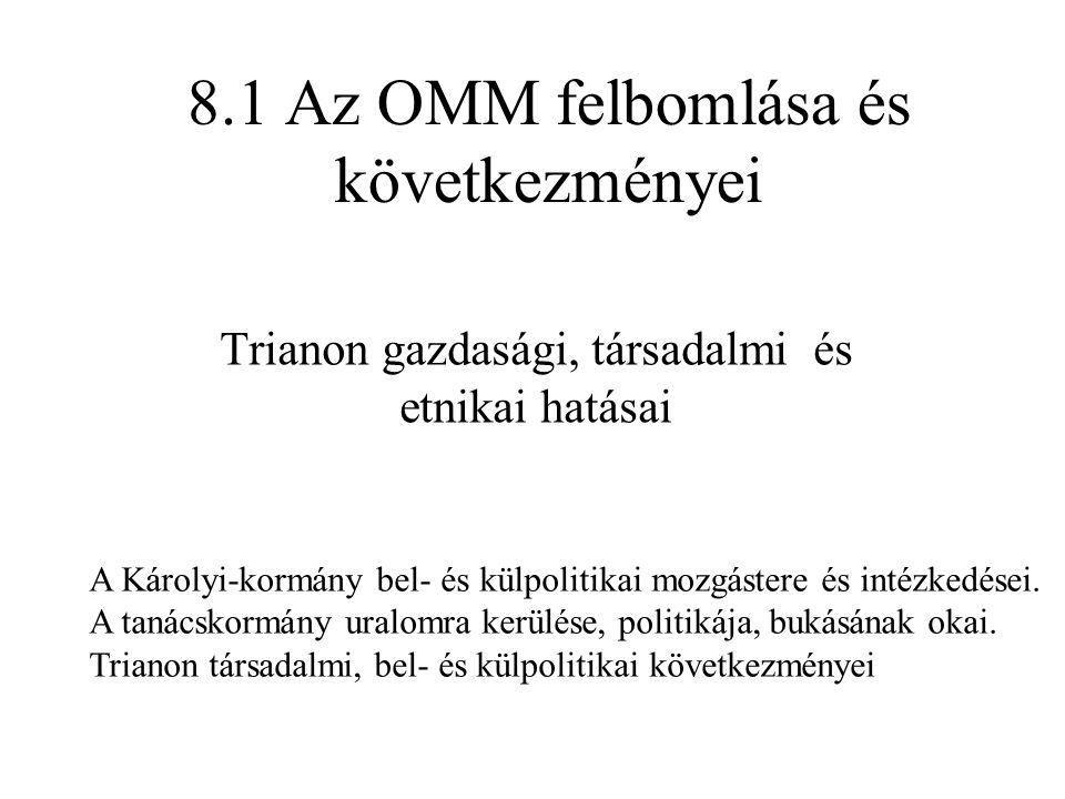 8.1 Az OMM felbomlása és következményei
