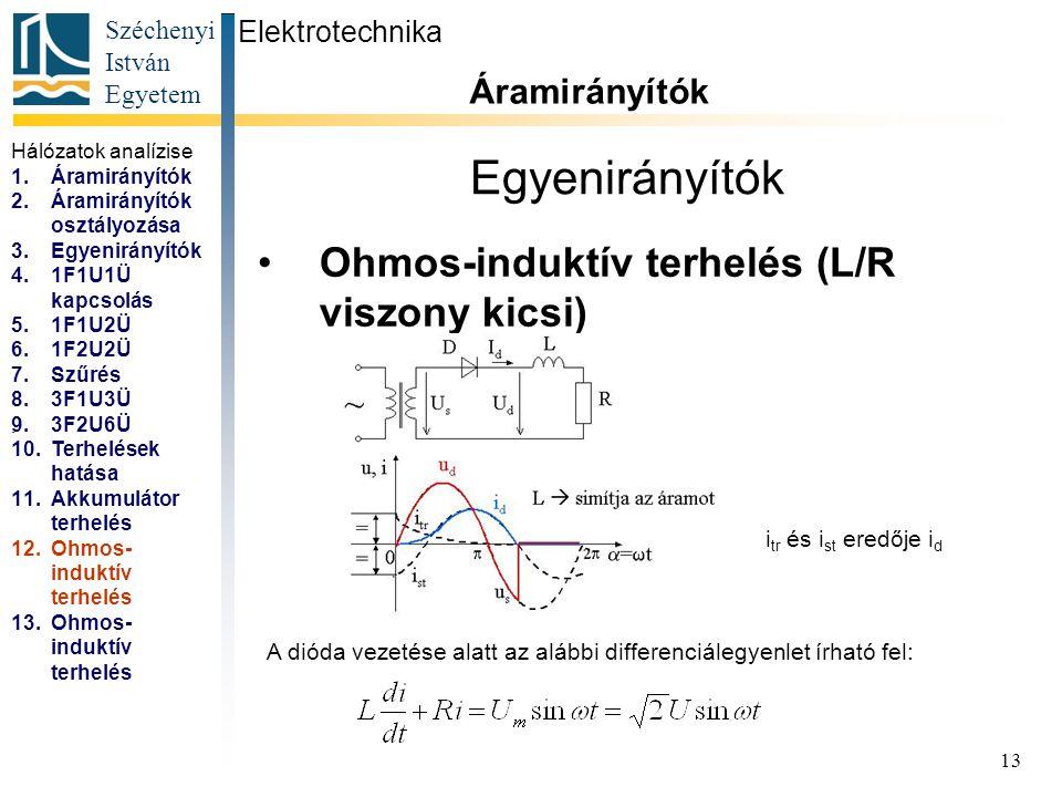 Egyenirányítók Ohmos-induktív terhelés (L/R viszony kicsi)