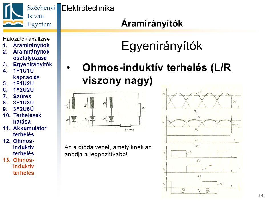 Egyenirányítók Ohmos-induktív terhelés (L/R viszony nagy)