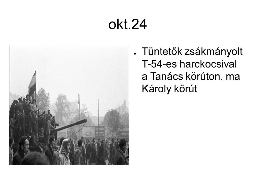 okt.24 Tüntetők zsákmányolt T-54-es harckocsival a Tanács körúton, ma Károly körút