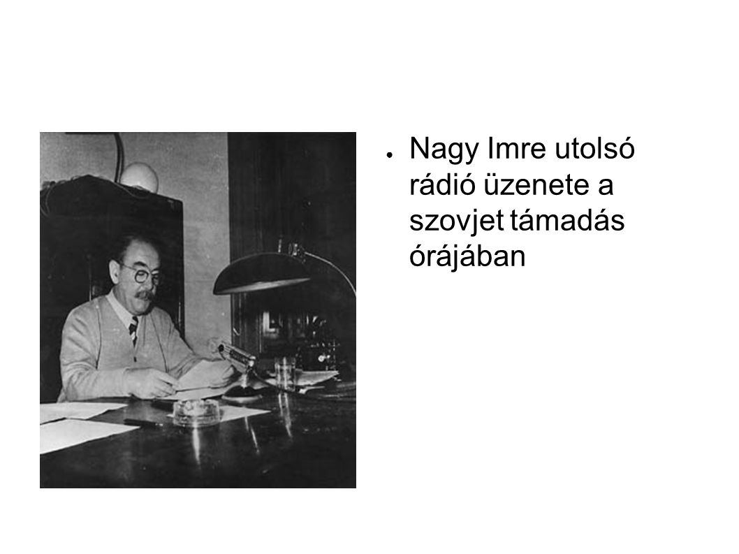 Nagy Imre utolsó rádió üzenete a szovjet támadás órájában