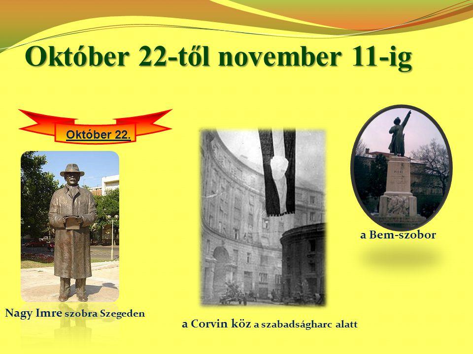Október 22-től november 11-ig