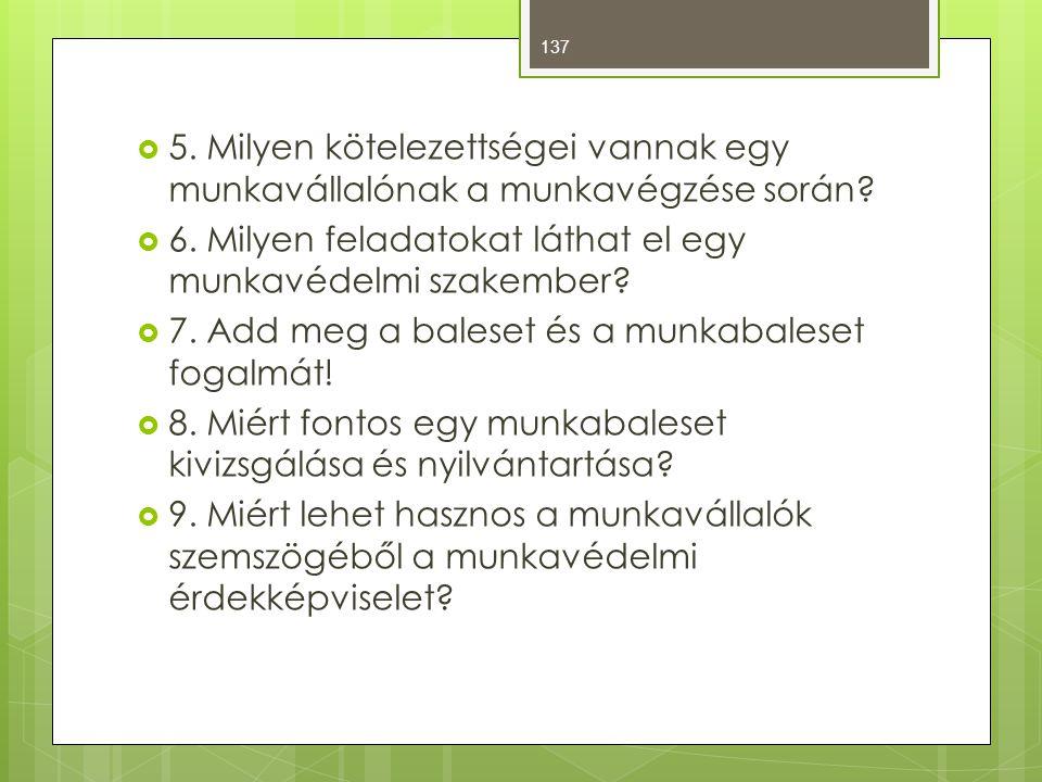 5. Milyen kötelezettségei vannak egy munkavállalónak a munkavégzése során