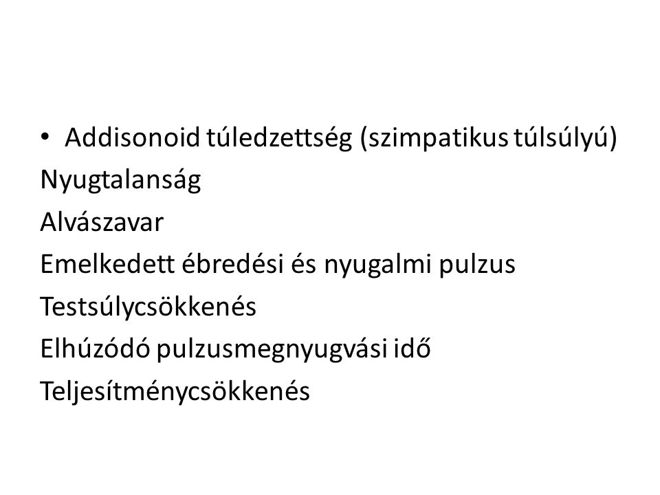 Addisonoid túledzettség (szimpatikus túlsúlyú)