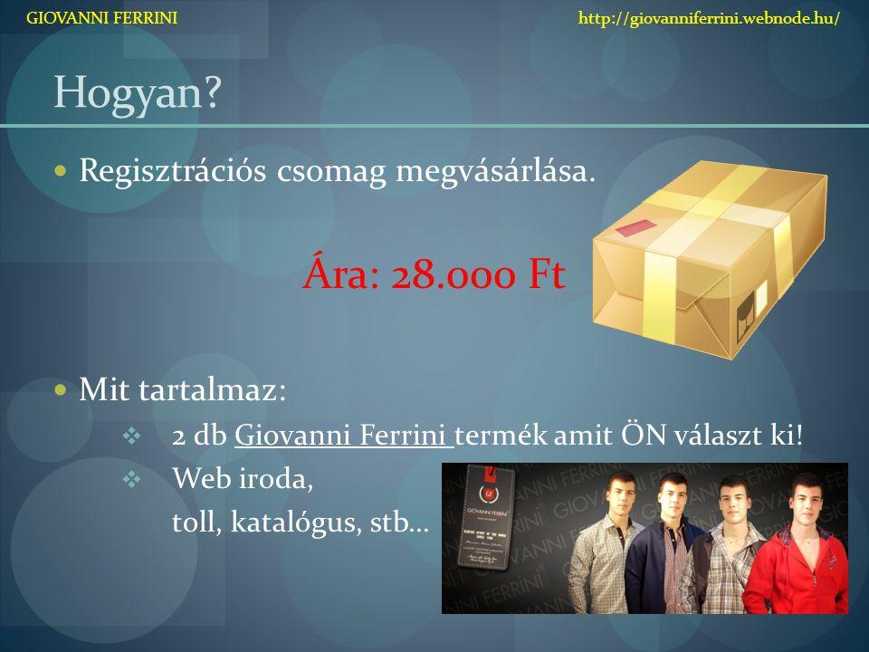 Hogyan Ára: 28.000 Ft Regisztrációs csomag megvásárlása.