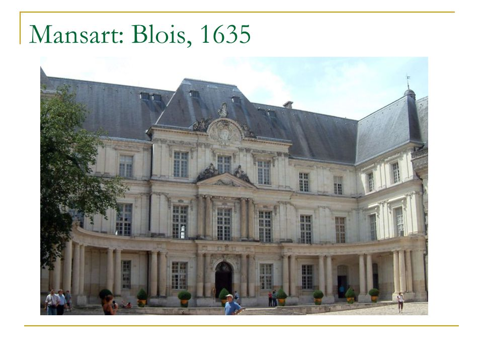 Mansart: Blois, 1635
