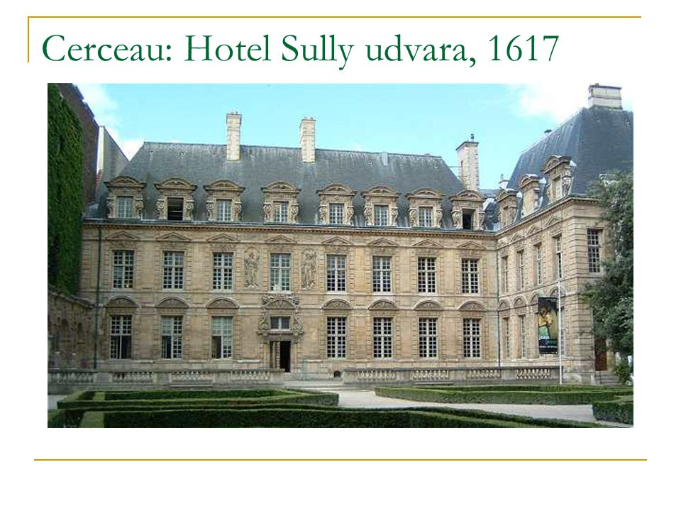 Cerceau: Hotel Sully udvara, 1617