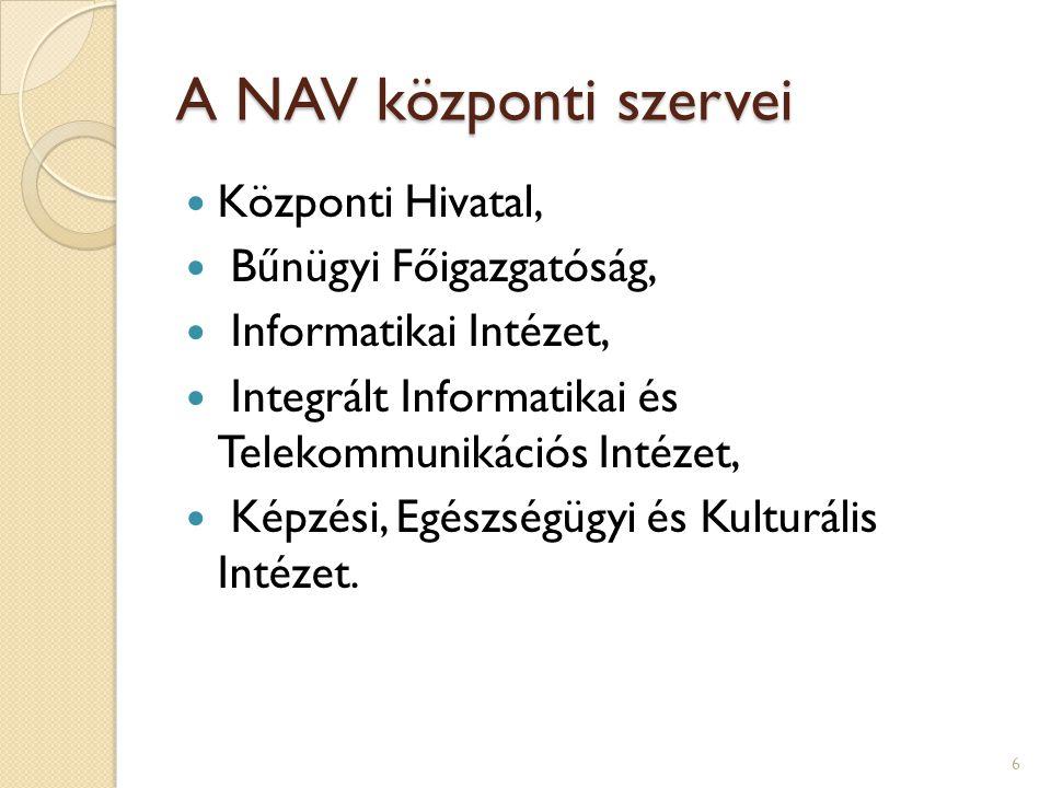 A NAV központi szervei Központi Hivatal, Bűnügyi Főigazgatóság,