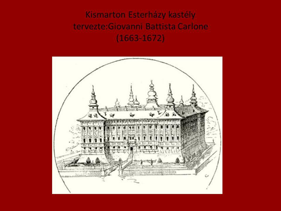 Kismarton Esterházy kastély tervezte:Giovanni Battista Carlone (1663-1672)