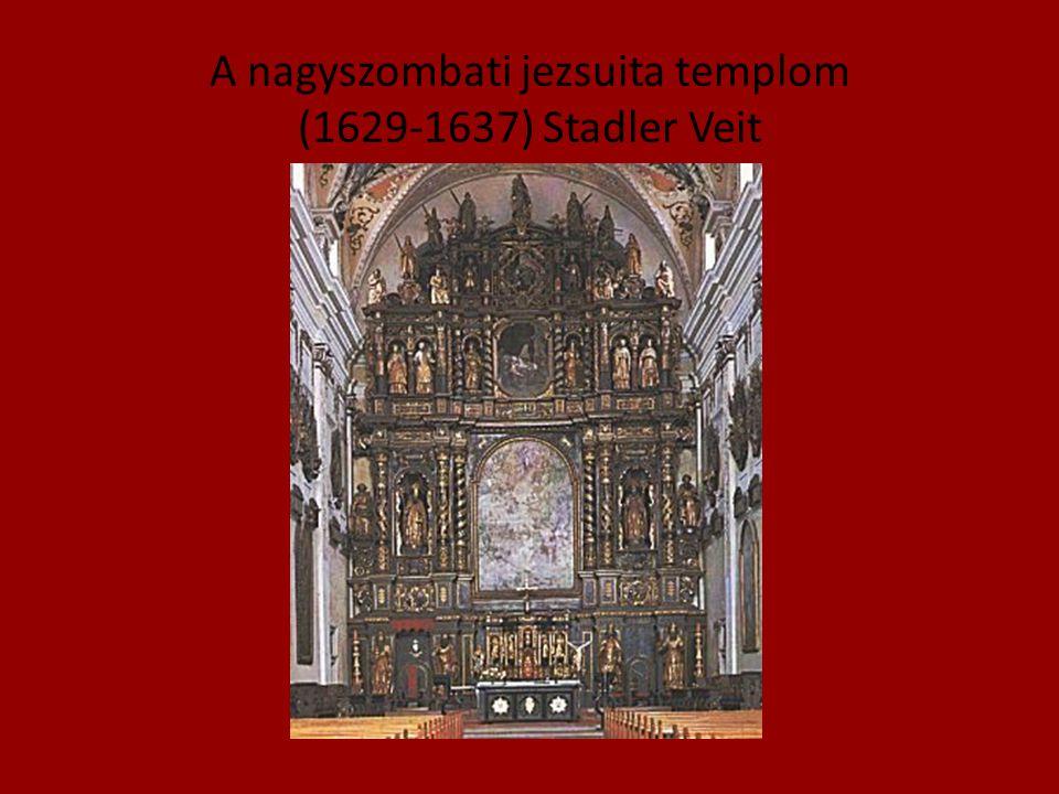 A nagyszombati jezsuita templom (1629-1637) Stadler Veit