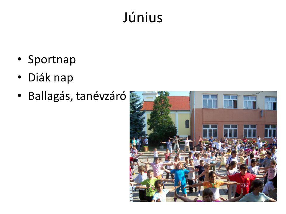 Június Sportnap Diák nap Ballagás, tanévzáró
