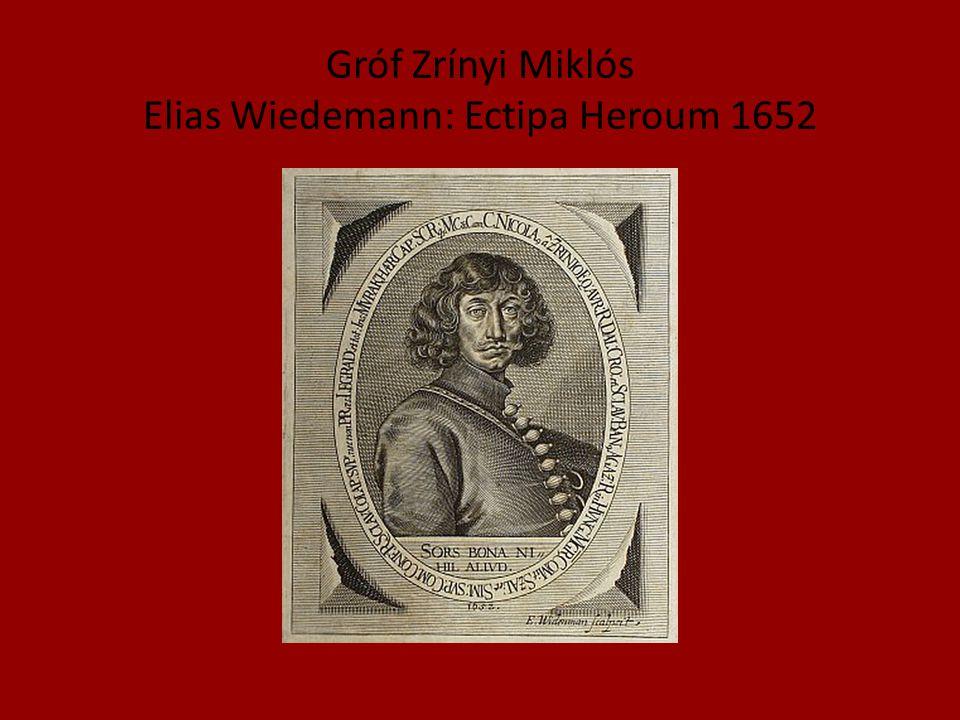Gróf Zrínyi Miklós Elias Wiedemann: Ectipa Heroum 1652