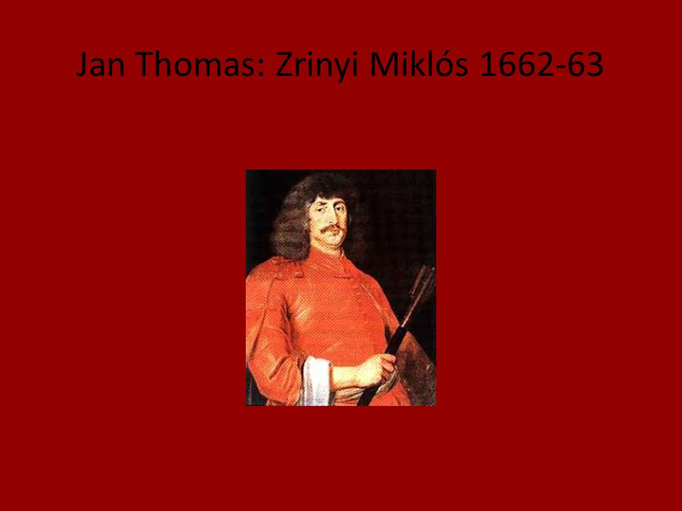 Jan Thomas: Zrinyi Miklós 1662-63