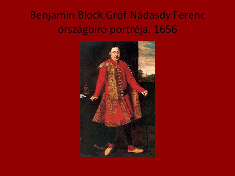 Benjamin Block Gróf Nádasdy Ferenc országbíró portréja, 1656