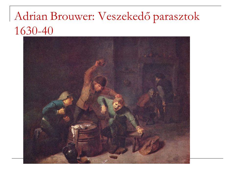 Adrian Brouwer: Veszekedő parasztok 1630-40