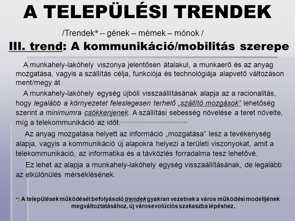 A TELEPÜLÉSI TRENDEK III. trend: A kommunikáció/mobilitás szerepe