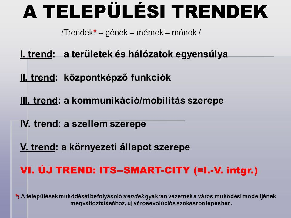 A TELEPÜLÉSI TRENDEK I. trend: a területek és hálózatok egyensúlya