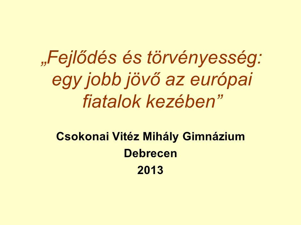 """""""Fejlődés és törvényesség: egy jobb jövő az európai fiatalok kezében"""