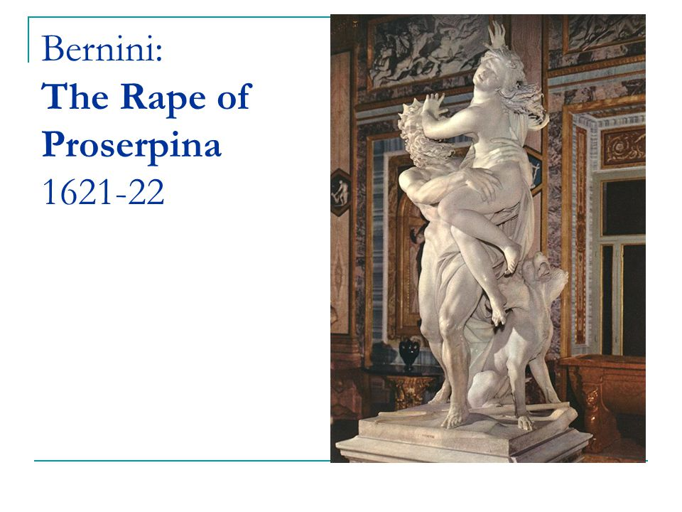 Bernini: The Rape of Proserpina 1621-22