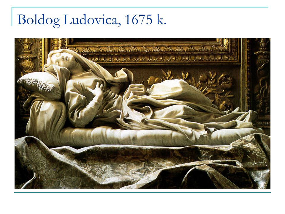 Boldog Ludovica, 1675 k.