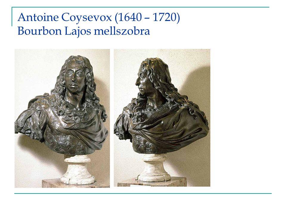 Antoine Coysevox (1640 – 1720) Bourbon Lajos mellszobra