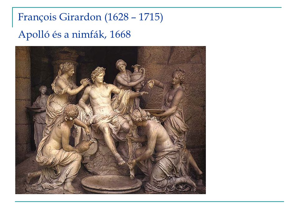 François Girardon (1628 – 1715) Apolló és a nimfák, 1668