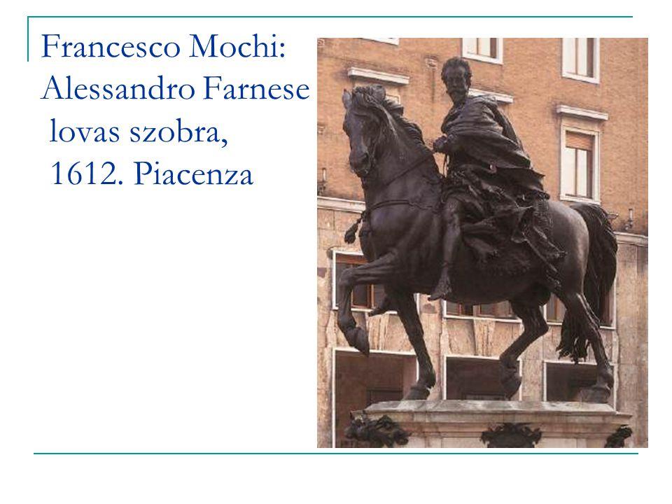 Francesco Mochi: Alessandro Farnese lovas szobra, 1612. Piacenza