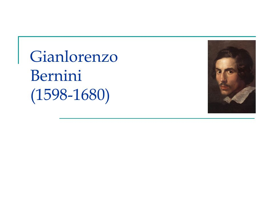 Gianlorenzo Bernini (1598-1680)