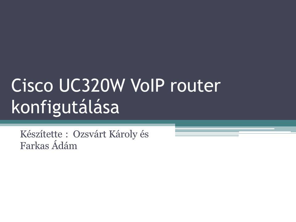 Cisco UC320W VoIP router konfigutálása