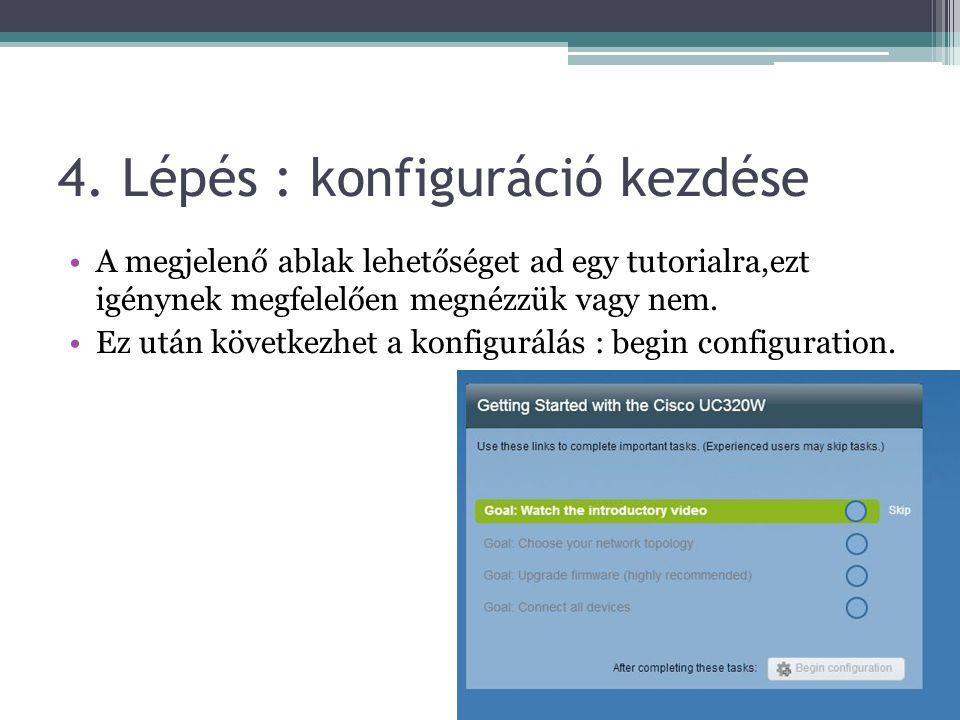 4. Lépés : konfiguráció kezdése