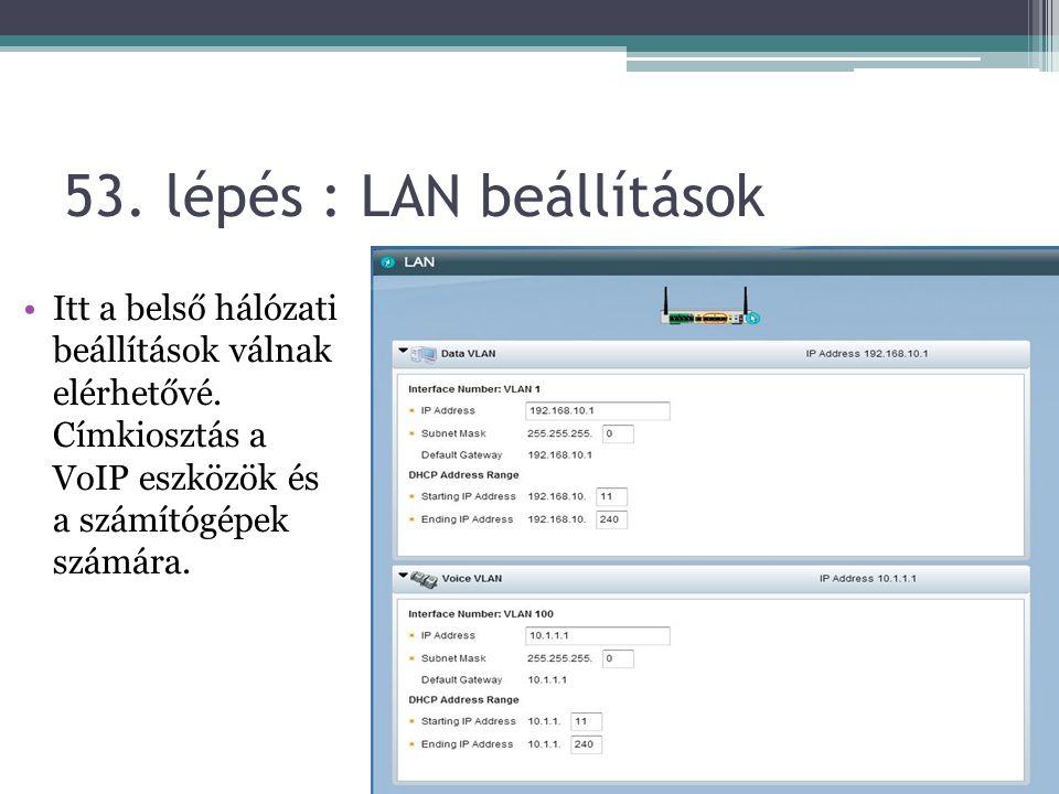 53. lépés : LAN beállítások