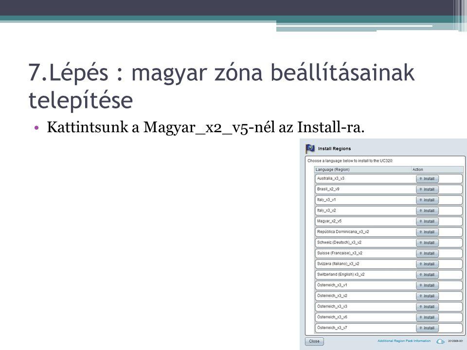 7.Lépés : magyar zóna beállításainak telepítése