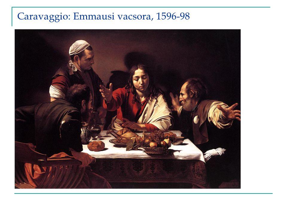 Caravaggio: Emmausi vacsora, 1596-98