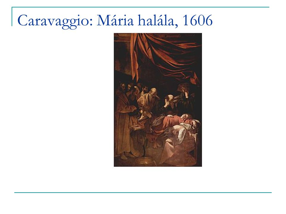 Caravaggio: Mária halála, 1606
