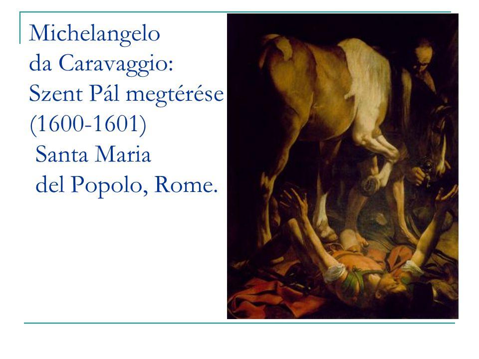 Michelangelo da Caravaggio: Szent Pál megtérése (1600-1601) Santa Maria del Popolo, Rome.