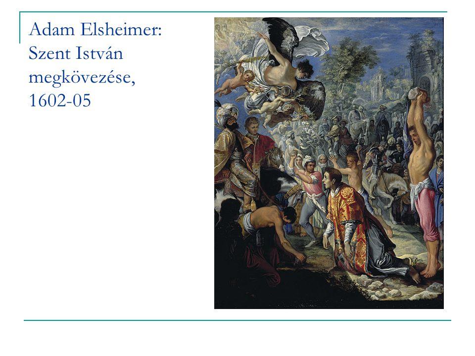 Adam Elsheimer: Szent István megkövezése, 1602-05