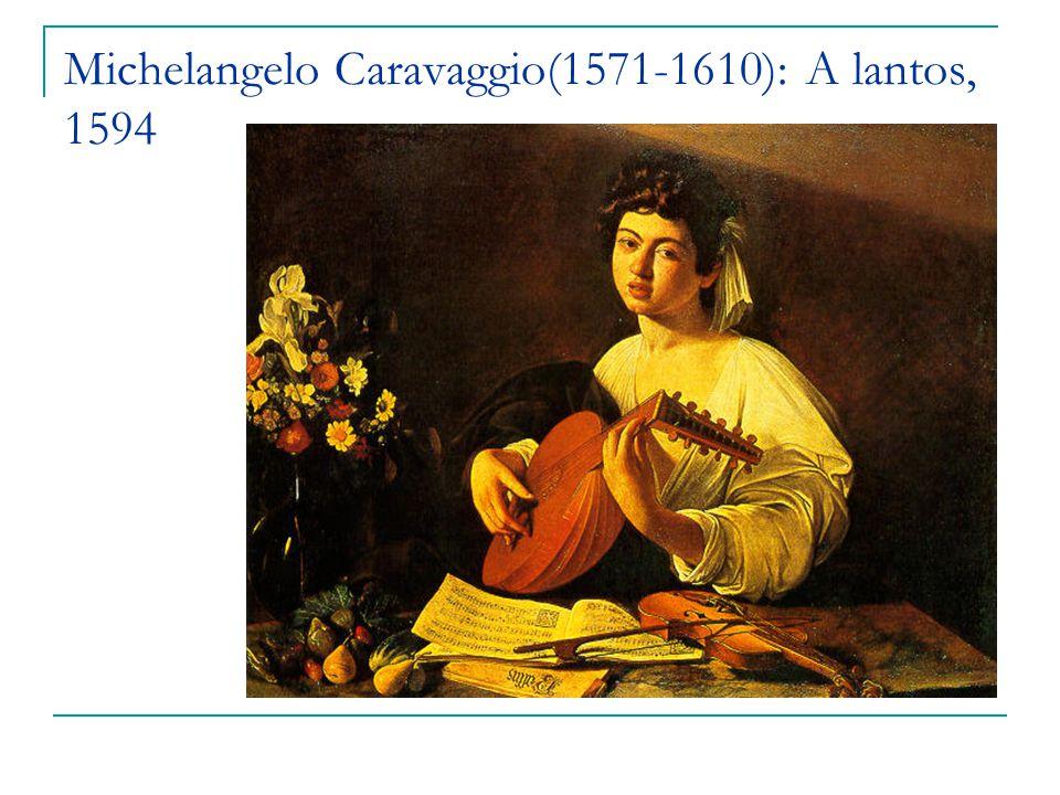 Michelangelo Caravaggio(1571-1610): A lantos, 1594