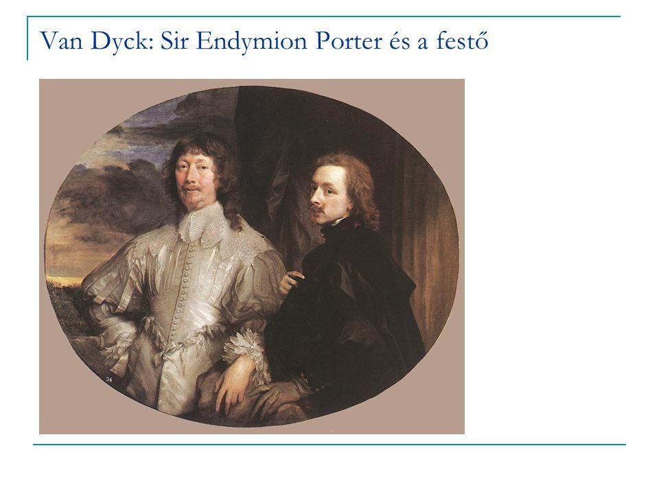Van Dyck: Sir Endymion Porter és a festő