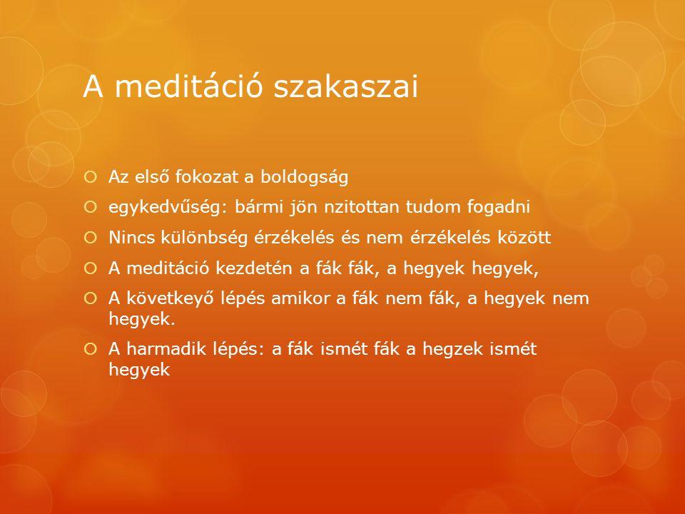 A meditáció szakaszai Az első fokozat a boldogság
