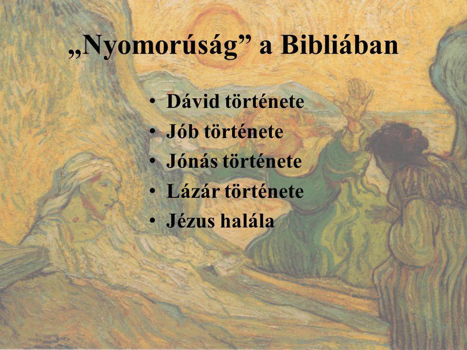 """""""Nyomorúság a Bibliában"""