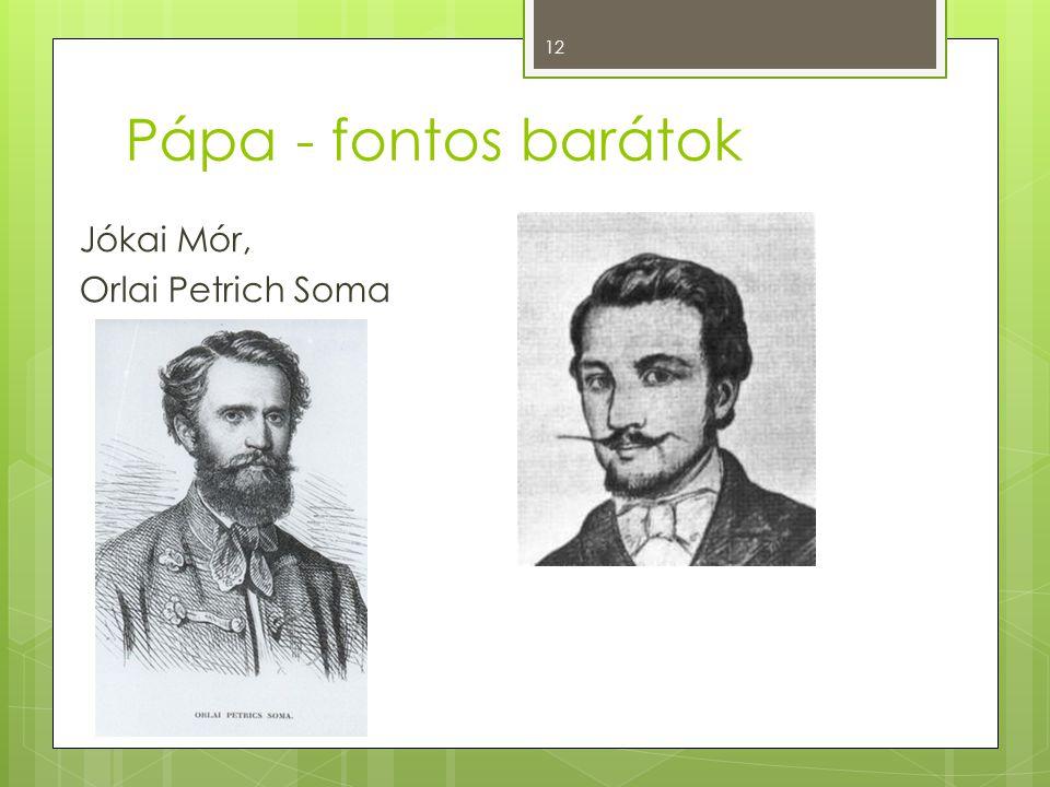 Pápa - fontos barátok Jókai Mór, Orlai Petrich Soma