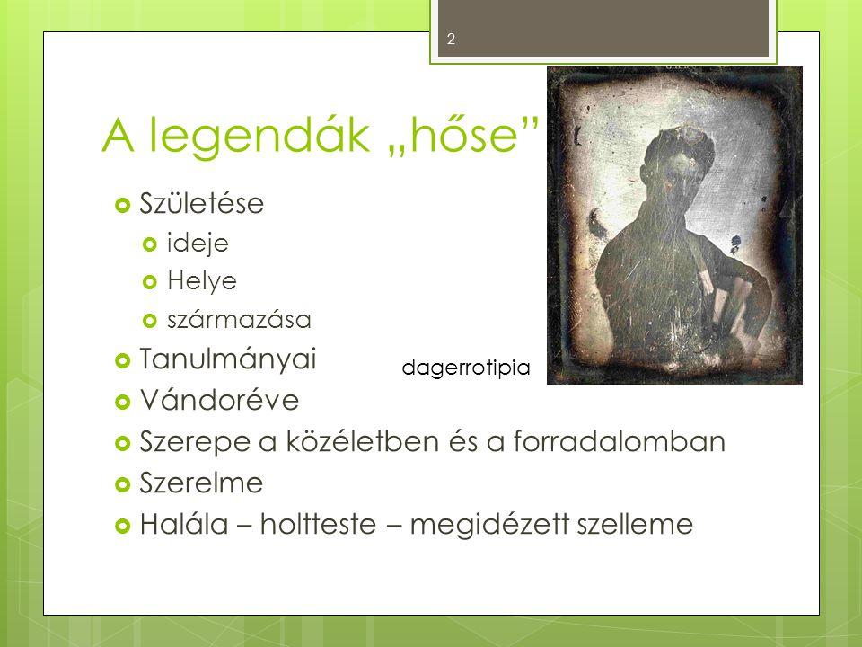 """A legendák """"hőse Születése Tanulmányai Vándoréve"""
