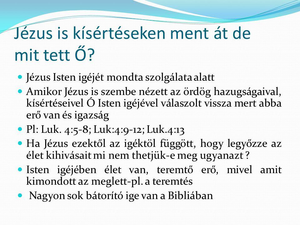 Jézus is kísértéseken ment át de mit tett Ő